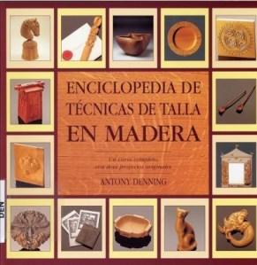 Enciclopedia De T Cnicas De Talla En Madera Por Antony