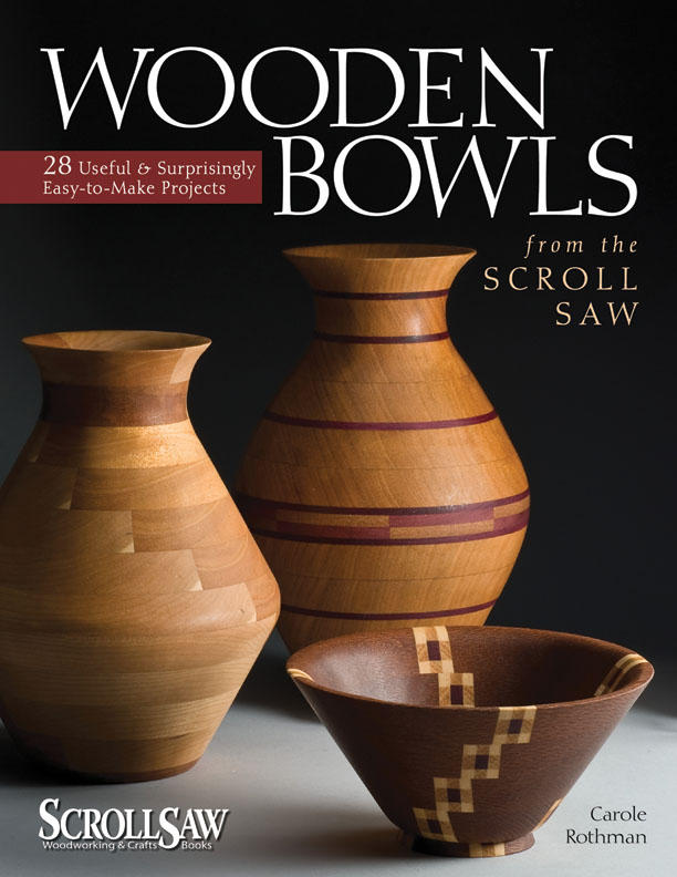 Wooden Bowls from the Scroll Saw – 28 Useful and Surprisingly Easy ...