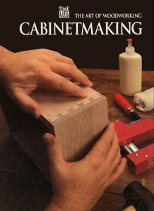 The Art Of Woodworking - Cabinetmaking