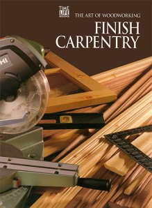 The Art Of Woodworking - Finish Carpentry