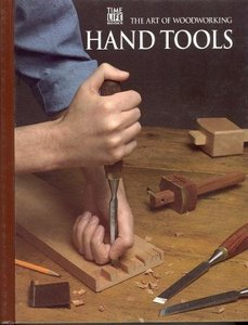 The Art Of Woodworking - Hand Tools